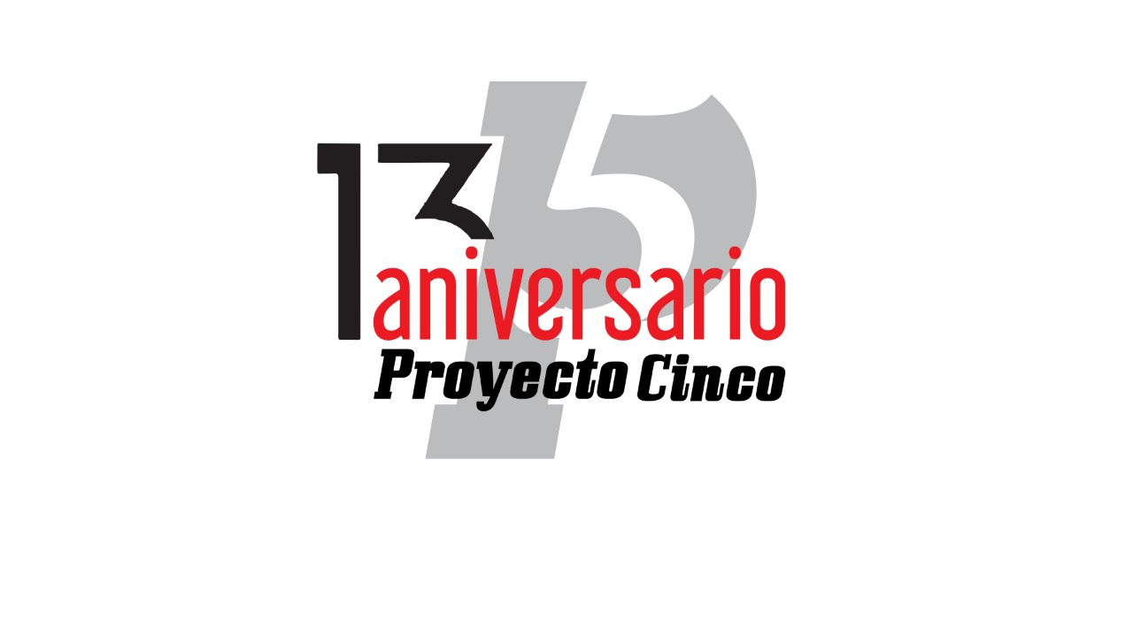 13 aniversario de ProyectoCINCO periodismo desde